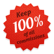 Keep 100% of all commissions